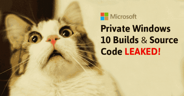 Microsoft's Private Windows 10 Internal Builds and Partial Source Code Leaked Online