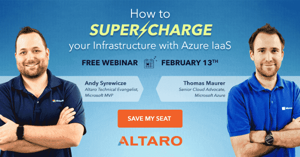 Altaro Webinar: How to Supercharge your Infrastructure with Azure IaaS