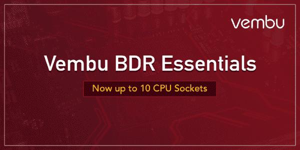 Vembu BDR Essentials - Now up to 10 CPU Sockets - vembu.com