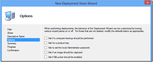 Windows 8 deployment - Deployment Share Options