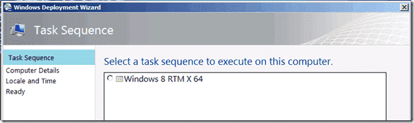 Windows 8 deployment - Displayed here is the Task Sequence Name. The Task Sequence ID is not shown in the wizard