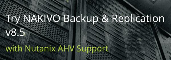 Sign up for NAKIVO Backup & Replication v8.5 Beta