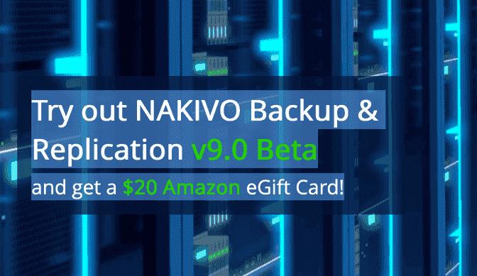 Sign up for NAKIVO Backup & Replication v9.0 Beta