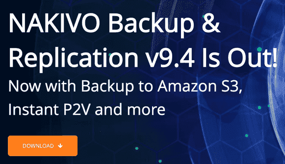 NAKIVO Backup & Replication v9.4 Is Generally Available!