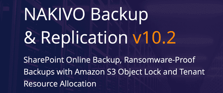 NAKIVO Backup & Replication v10.2 Is Available for Download